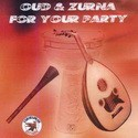 Зурна и Унд OUD & ZURNA  FOR  YOUR  PARTY